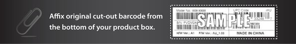 Please affix original cut-out barcode from the bottom of your product box.